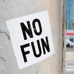 no fun (Mitchell Haindfield) Tags: sticker sign sansserif blackandwhite message nofun humor advertising bumpersticker funny boring boredom partypooper spoiler crabby drag worklife officehumor truthinadvertising rules dull notfunny tedious unhappy nothappy droll drugery weary wearisome homework humdrum flat