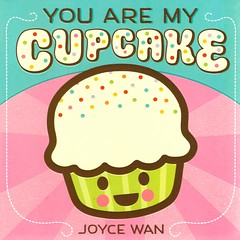 You Are My Cupcake (Vernon Barford School Library) Tags: 9780545307413 joycewan joyce wan food foods treats sweets names nicknames affection affectionate cute adorable kawaii boardbooks cupcakes cupcake gumdrop gumdrops sweetpea sweetpeas cutiepie cutiepies pie pies peanut peanuts pumpkin pumpkins eat eating children picturebooks picturebooksforchildren readinglevel grade1 rl1 vernon barford library libraries new recent book books read reading reads junior high middle school vernonbarford cover covers bookcover bookcovers