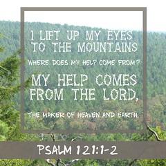 LiftMyEyes (Yay God Ministries) Tags: iliftupmyeyestothemountainswheredoesmyhelpcomefrommyhelpcomesfromthelordthemakerofheavenandearth psalm12112 psalm121 god bible scripture yaygod