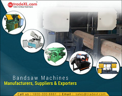 Bandsaw Machines Manufacturers, Suppliers and Exporters in India (TradeXL Media Pvt. Ltd.) Tags: tradexl b2b bussiness bandsaw manufacturer manufacturers media machine supplier suppliers exporter exporters