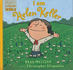 I am Helen Keller (Vernon Barford School Library) Tags: 9780525428510 bradmeltzer brad meltzer christophereliopoulos christopher eliopoulos ordinarypeoplechangetheworld ordinarypeople changetheworld ordinary people change world biography biographies biographical inspiration inspirational vernon barford library libraries new recent book books read reading reads junior high middle school vernonbarford nonfiction paperback paperbacks softcover softcovers covers cover bookcover bookcovers readinglevel grade3 rl3 helenkeller helen keller deaf mute blind blindness deafblind disability disabilities physicalimpairment physicalimpairments women woman female activist activists quick quickread quickreads qr