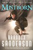 Mistborn:  the Final Empire (Vernon Barford School Library) Tags: 9780765377135 brandonsanderson brandon sanderson series trilogy mistborn 1 one 1st first epic fantasy fantasyfiction goodandevil slave slavery thieves thief crime criminals criminal hero heroine heroes heroines vernon barford library libraries new recent book books read reading reads junior high middle vernonbarford fiction fictional novel novels paperback paperbacks softcover softcovers covers cover bookcover bookcovers youngadult youngadultfiction ya