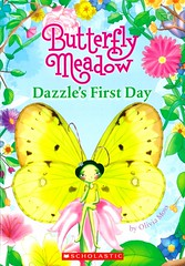Dazzle's First Day (Vernon Barford School Library) Tags: 9780545108027 oliviamoss olivia moss helenturner helen turner butterflymeadow 1 one 1st first butterflies fairies friendship friends adventure vernon barford library libraries new recent book books read reading reads junior high middle vernonbarford fiction fictional novel novels paperback paperbacks softcover softcovers covers cover bookcover bookcovers readinglevel grade3 rl3 quick quickread quickreads qr