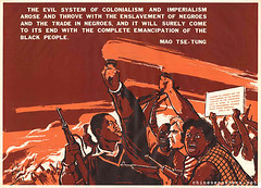The evil system of colonialism and imperialism arose and throve with the enslavement of negroes and the trade in negroes ... (chineseposters.net) Tags: china poster chinese propaganda 1970 colonialism imperialism quotation mao torch africanamerican rifle