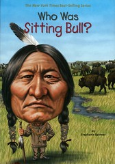 Who Was Sitting Bull? (Vernon Barford School Library) Tags: 9780448479651 stephaniespinner stephanie spinner jimeldridge jim eldridge sittingbull dakota chiefsittingbull chief chiefs rulers lakota sioux fnmi firstnations nativepeople nativepeoples native aboriginal biography biographies biographical vernon barford library libraries new recent book books read reading reads junior high middle school vernonbarford nonfiction paperback paperbacks softcover softcovers covers cover bookcover bookcovers