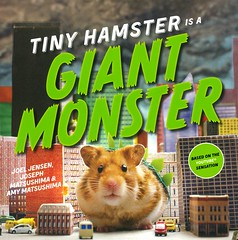 Tiny Hamster is a Giant Monster (Vernon Barford School Library) Tags: 9781481451109 joeljensen joel jensen food eating hamster hamsters pet pets rodent rodents size monster monsters humor humour humorous humourous animal animals picturebooks picturebooksforchildren vernon barford library libraries new recent book books read reading reads junior high middle school vernonbarford fiction fictional novel novels hardcover hard cover hardcovers covers bookcover bookcovers readinglevel grade2 rl2