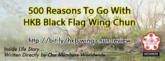500 Reasons to go with Black Flag Wing Chun (Hek Ki Boen Eng Chun) Tags: ip man wing chun yip donnie yen black flag hek ki boen
