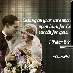 """1 Peter 5-7 """"Casting all your care upon him; for he careth for you."""" (@CHURCH4U2) Tags: bible verse pic"""