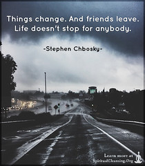 SpiritualCleansing.Org - Love, Wisdom, Inspirational Quotes & Images (SpiritualCleansing) Tags: life friends leave pain sad stop change consequences movingon stephenchbosky