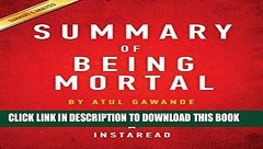 [PDF] Epub Summary of Being Mortal: By Atul Gawande - Includes Analysis Full Download (kirlodaglo) Tags: pdf epub summary being mortal by atul gawande includes analysis full download