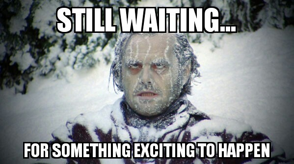 Image result for guy waiting for something exciting to happen