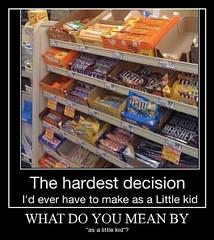 Had to Make This Decision Yesterday (Chikkenburger) Tags: posters memes demotivational cheezburger workharder memebase verydemotivational notsmarter chikkenburger