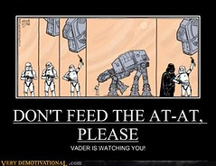 DON'T FEED THE AT-AT, PLEASE (Chikkenburger) Tags: posters memes demotivational cheezburger workharder memebase verydemotivational notsmarter chikkenburger