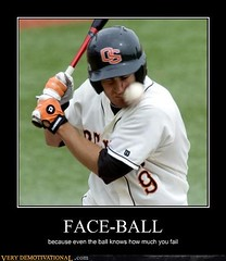Lets Play Some Face-Ball (Chikkenburger) Tags: posters memes demotivational cheezburger workharder memebase verydemotivational notsmarter chikkenburger