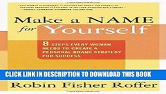 [PDF] Epub Make a Name for Yourself: 8 Steps Every Woman Needs to Create a Personal Brand Strategy (kirlodaglo) Tags: pdf epub make name for yourself 8 steps every woman needs create personal brand strategy
