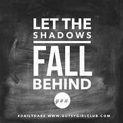 Let the shaddows fall behind you. (Daily Dare) Tags: uploadedviaflickrqcom empowerment brave beyou gutsygirl gutsygirlclub girlpower