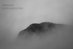 getting lost is not a waste of time (Ferdinand Bart Alst - Pixel Your Soul Photography) Tags: lost wasted quote phrase words nature mountain landscape clouds fog mist bw blackandwhite text nikon 50mm