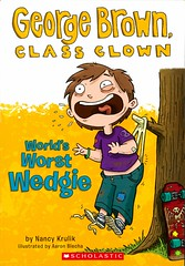 World's Worst Wedgie (Vernon Barford School Library) Tags: 9780545332781 nancyekrulik nancy e krulik aaronblecha aaron blecha georgebrown classclown georgebrownclassclown 3 three 3rd third behaviour behavior belching burping burp belch magic moneymakingproject humor humour humourous humorous vernonbarford fiction fictional novel novels paperback paperbacks softcover softcovers covers cover bookcover bookcovers readinglevel grade3 rl3 quick read quickread quickreads qr