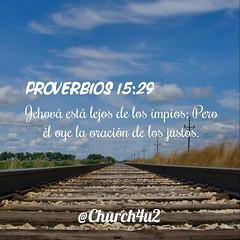 """Proverbios 15-29 """"Jehov est lejos de los impos; Pero l oye la oracin de los justos."""" (@CHURCH4U2) Tags: bible verse pic"""