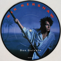 Nik Kershaw - Don Quixote (Leo Reynolds) Tags: xleol30x squaredcircle picturedisc picture disc 45rpm record single vinyl platter 7inch sqset121 canon eos 40d xx2015xx sqset