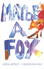 Maybe a Fox (Vernon Barford School Library) Tags: 9781442482425 kathiappelt kathi appelt alisonmcghee alison mcghee fox foxes fantasyfiction fantasy fiction alternatingpointofview pointofview pov missingpeople missing people persons person missingpersons missingperson sisters sister siblings paranormal supernatural animal animals vernon barford library libraries new recent book books read reading reads junior high middle school nonfiction hardcover hard cover hardcovers covers bookcover bookcovers