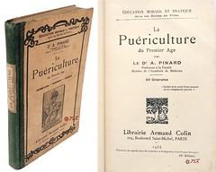 La puériculture du premier âge A. Pinard, Paris  A. Collin, 1934 (Kean105) Tags: livresanciens vieuxlivres antiquebooks soins hygiène enfants puériculture médecine