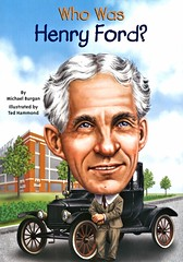 Who Was Henry Ford? (Vernon Barford School Library) Tags: 9780448479576 michaelburgan michael burgan tedhammond ted hammond henryford henry ford car cars automotive automobile automobiles engineer engineers industrialist industrialists technology production productionlines biography biographies biographical vernon barford library libraries new recent book books read reading reads junior high middle school vernonbarford nonfiction paperback paperbacks softcover softcovers covers cover bookcover bookcovers