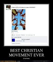 BEST CHRISTIAN MOVEMENT EVER (Chikkenburger) Tags: posters memes demotivational cheezburger workharder memebase verydemotivational notsmarter chikkenburger
