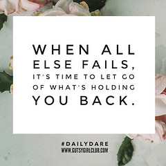 When all else fails, it's time to let go of what's holding you back. (Daily Dare) Tags: uploadedviaflickrqcom empowerment brave beyou gutsygirl gutsygirlclub girlpower dailydare