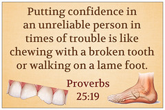 Proverbs 25:19 (joshtinpowers) Tags: proverbs bible scripture