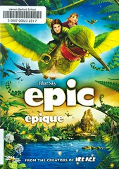 Epic (Vernon Barford School Library) Tags: chriswedge jamesvhart williamjoyce colinfarrell joshhutcherson amandaseyfried epic goodandevil imaginaryplaces heroes forestanimals animal animals drama animation animated animations vernon barford library libraries new recent video videos film films junior high middle school covers cover videocase videocases dvd dvds dvdcase dvdcases fiction fictional movie movies comedy comedies motionpicture motionpictures adventure adventures