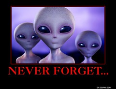 Never forget... (dylan.unknown5150) Tags: never poster ufo aliens meme forget