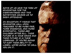 "Educational Postcard: ""Some of us have the task of advocating for the disadvantaged and this sometimes causes us to seem offensive. In education...."" (Ken Whytock) Tags: advocates education students learn school engaging future protect challenge"