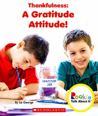 Thankfulness:  a Gratitude Attitude! (Vernon Barford School Library) Tags: 9780531213827 thanks thanking thankful thankfulness gratitude thankyou appreciate appreciation lizgeorge liz george rookietalkaboutit rookie talkaboutit character charactereducation education socialskills conductoflife values virtues readinglevel grade2 rl2 vernon barford library libraries new recent book books read reading reads junior high middle vernonbarford fiction fictional novel novels paperback paperbacks softcover softcovers covers cover bookcover bookcovers characterstrength strengthofcharacter