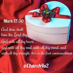 """#Mark 12-30 """"And thou shalt #love the Lord thy God with all thy heart, and with all thy soul, and with all thy mind, and with all thy strength: this is the first commandment."""" (@CHURCH4U2) Tags: bible verse pic"""