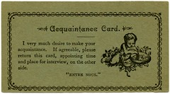 Acquaintance Card—I Very Much Desire to Make Your Acquaintance (Alan Mays) Tags: ephemera acquaintancecards escortcards callingcards visitingcards flirtationcards namecards names cards paper printed men women acquaintance acquaintances acquainted getacquainted putti putto cherubs cupid cupids wings children weddingrings rings intertwinedrings intertwined marriages courtship courting entrenous confidentially parodies humor humorous funny green illustrations borders victorian 19thcentury nineteenthcentury antique old vintage typefaces type typography fonts