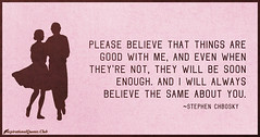 Daily Inspirational Quotes From InspirationalQuotes.Club (inspirationalquotesclub) Tags: things believe always soon stephenchbosky
