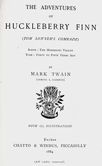 """Title Page: """"The Adventures of Huckleberry Finn"""" by Mark Twain. London: Chatto & Windus, 1884. First edition. Art by E. W. Kemble (lhboudreau) Tags: book piccadilly books marktwain bookart 1884 hardcover samuelclemens huckfinn titlepage kemble firstedition vintagebook huckleberryfinn hardcovers classicfiction hardcoverbooks theadventuresofhuckleberryfinn hardcoverbook adventuresofhuckleberryfinn classicstory chattoandwindus classictale tomsawyerscomrade ewkemble chattowindus firstbritishedition firstukedition"""