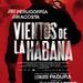 Para más información de la película: www.casamerica.es/cine/vientos-de-la-habana