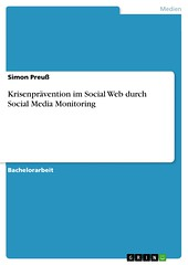 Krisenprävention im Social Web durch Social Media Monitoring (pdfbucher) Tags: analyse casestudy issuemanagement krise krisenprävention socialmedia socialmediamonitoring