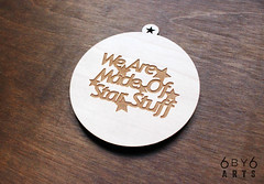 We Are Made of Star Stuff (thea superstarr) Tags: laser cut laserengraved 6by6arts wood wooden ornament ornaments etsy handmade madeinusa wearemadeofstarstuff starstuff carlsaganquote