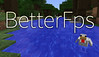 BetterFps Mod for Minecraft 1.11.0/1.10.2/1.7.10 (KimNanNan) Tags: minecraft 3d game online video games