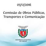 Comissão de Obras Públicas, Transportes e Comunicação 05/12/2016