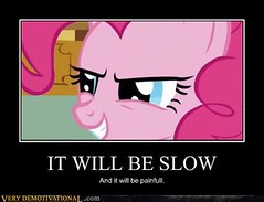 IT WILL BE SLOW (Chikkenburger) Tags: posters memes demotivational cheezburger workharder memebase verydemotivational notsmarter chikkenburger