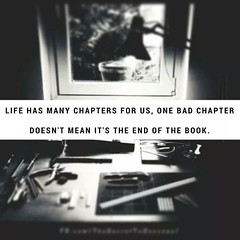 Life has many chapters for us, one bad chapter doesn't mean it's the end of the book. Sandeep Gautam (Sandy Gautam) Tags: ifttt facebookpages love health wealth money luck happiness friendship motivation inspiring inspiration care positivity fame dollar pond thoughts quotes messages royal dreams achievement harmoney impression attraction sandeep gautam celebrity sandeepguatam mr world universe