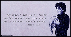 Daily Inspirational Quotes From InspirationalQuotes.Club (inspirationalquotesclub) Tags: brave said scared neilgaiman