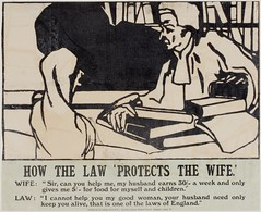 Suffrage campaigning: How the Law Protects the Wife, 1909.