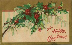 Antique Christmas Postcard - A Happy Christmas (Holly) (Brynn Thorssen) Tags: santa christmas xmas red holiday snow green vintage gold antique holly postcards yule fatherchristmas santaclaus merrychristmas santaklaus happynewyear happychristmas yuletide oldsaintnick