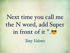 2017 tony valente (tvalente831) Tags: tony valente kungfu master quotes wisdom words writing author supernigga