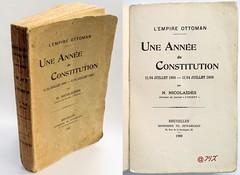 L'empire Ottoman, Une année de Constitution. N. Nicolaïdès, Dewarichet, 1909 (Kean105) Tags: livresanciens vieuxlivres antiquebooks turquie ottoman constitution empire